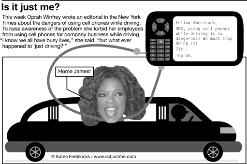 Oprah Winfrey says, don't text while driving.